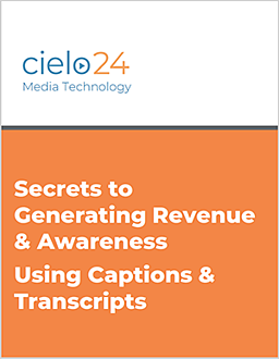 cielo24 eBook - Secrets to Generating Revenue and Awareness