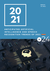cielo24 eBook COVER - Anticipated Artificial Intelligence and Speech Recognition Trends of 2021