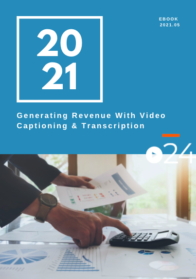 cielo24 eBook COVER - Generating Revenue with Video Captioning and Transcription
