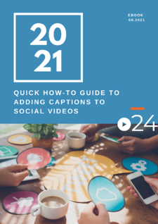 cielo24 eBook COVER - Quick How To Guide to Adding Captions to Social Videos