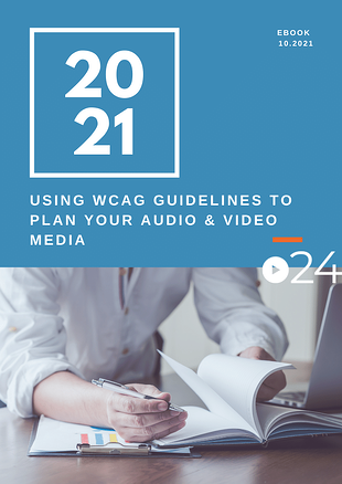 cielo24 eBook_Using WCAG Guidelines to Plan Your Audio and Video Media
